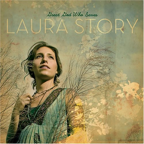 Laura Story Great God Who Saves