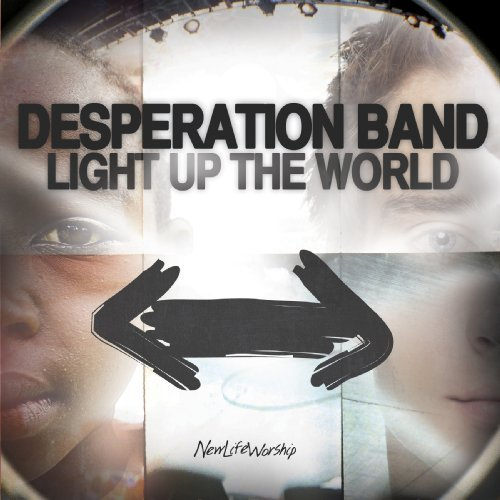 Desperation Band Light Up The World