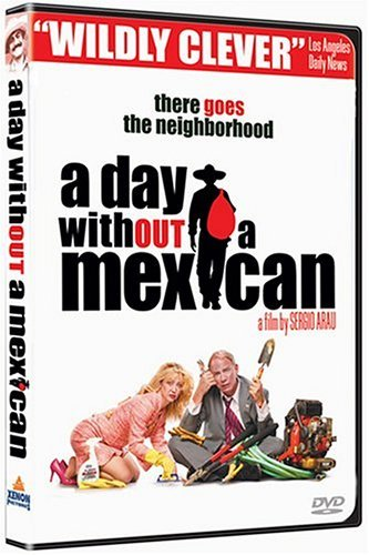 Day Without A Mexican Day Without A Mexican R