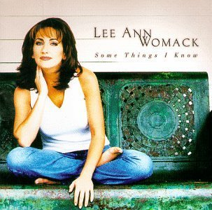 Lee Ann Womack Some Things I Know