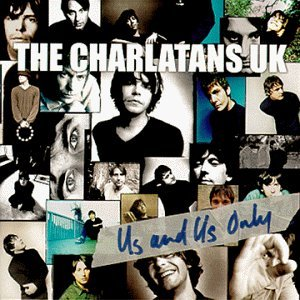 Charlatans U.K. Us & Us Only