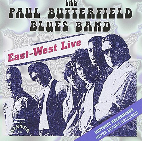 Paul Butterfield East West Live
