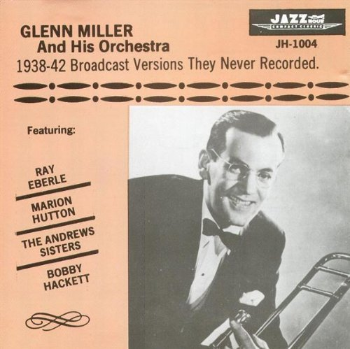 Glenn Miller 1938 42 Broadcast Versions The