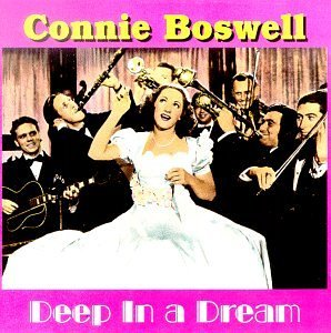 Connee Boswell Deep In A Dream