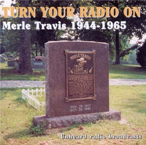 Merle Travis Turn Your Radio On (1944 65)