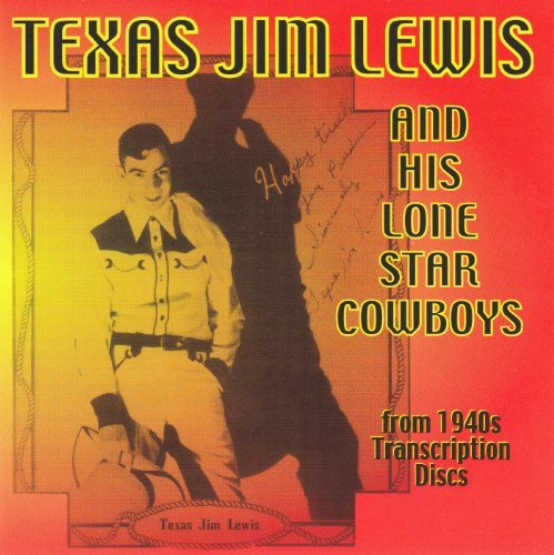 Texas Jim Lewis Texas Jim Lewis & His Lone Sta
