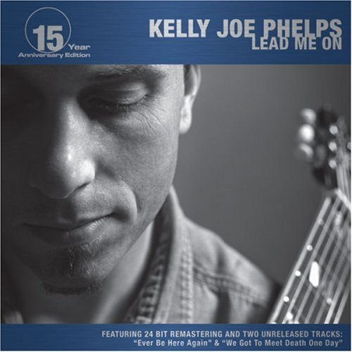 Kelly Joe Phelps Lead Me On