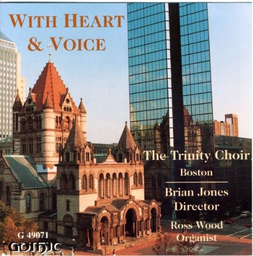 Trinity Choir With Heart & Voice Wood*ross (org) Jones Trinity Choir