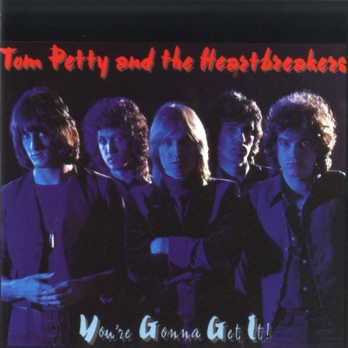 Petty Tom & The Heartbreakers You're Gonna Get It!