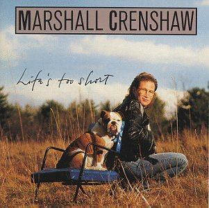 Crenshaw Marshall Life's Too Short