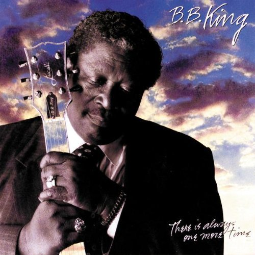 B.B. King There Is Always One More Time