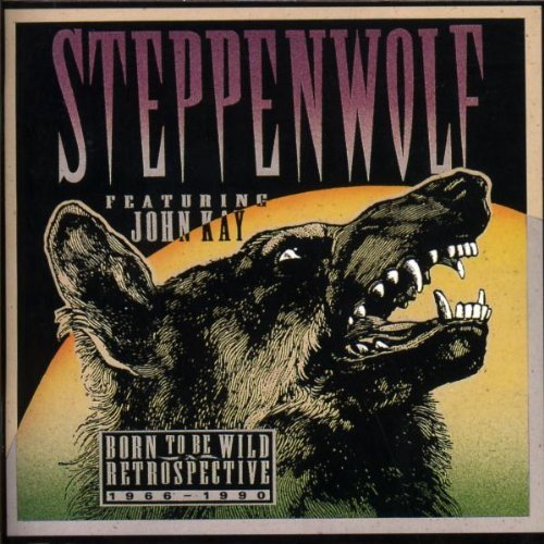 Steppenwolf Born To Be Wild Retrospective