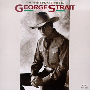 George Strait Ten Strait Hits