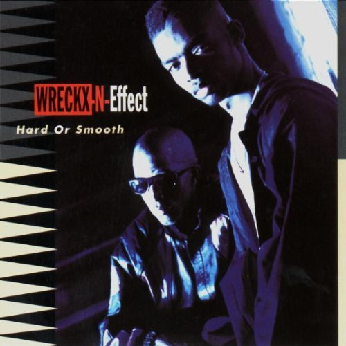 Wreckx N Effect Hard Or Smooth Explicit