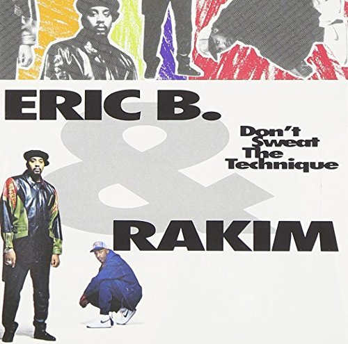 Eric B. & Rakim Don't Sweat The Technique