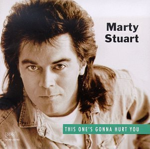 Marty Stuart This One's Gonna Hurt You