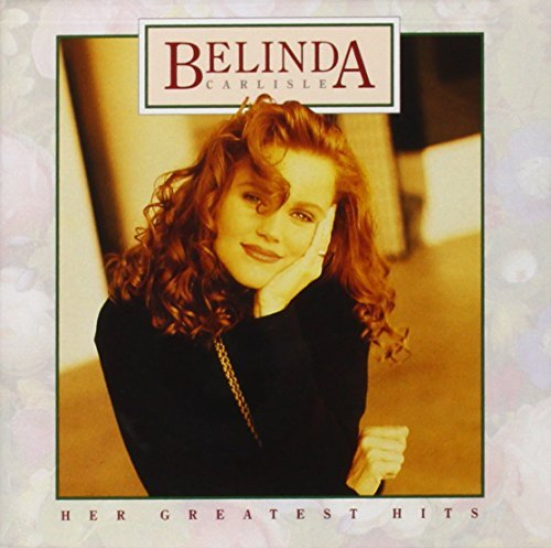 Belinda Carlisle Her Greatest Hits