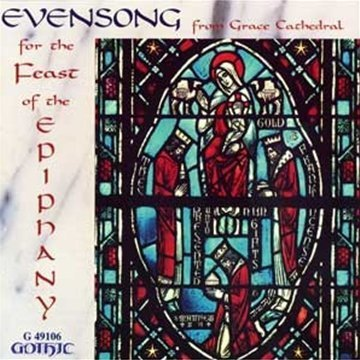 Evensong From Grace Cathedral Feast For The Epiphany Putnam (org) Fenstermaker (org Fenstermaker Grace Cathedral