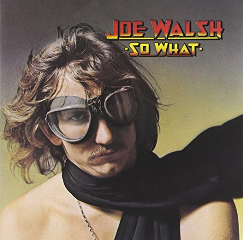 Joe Walsh So What