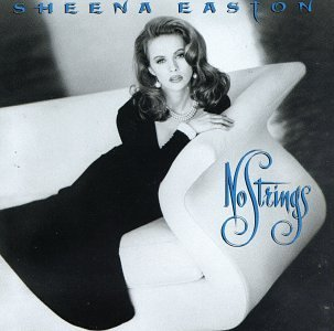 Sheena Easton No Strings