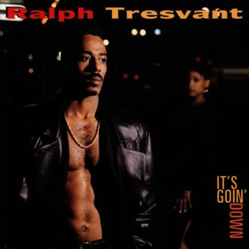 Tresvant Ralph It's Goin' Down
