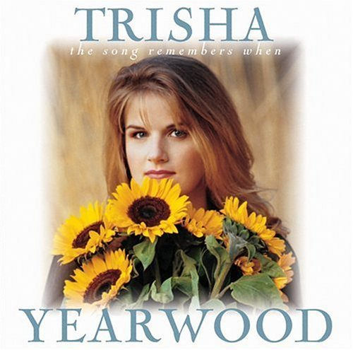 Trisha Yearwood Song Remembers When