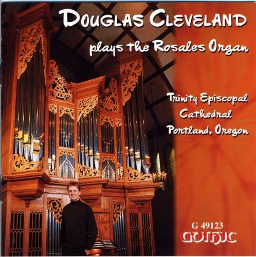 Douglas Cleveland Plays The Rosales Organ Cleveland (org)