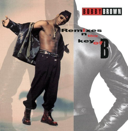 Bobby Brown Remixes In The Key Of B