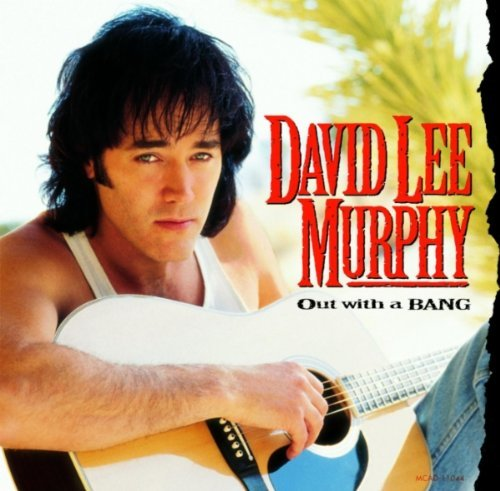 David Lee Murphy Out With A Bang
