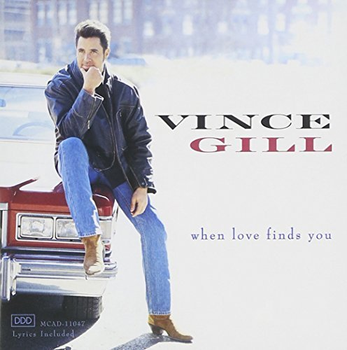 Vince Gill When Love Finds You