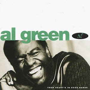 Al Green Your Heart's In Good Hands