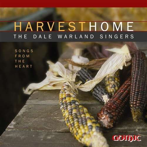 Dale Singers Warland Harvest Home Songs From The He