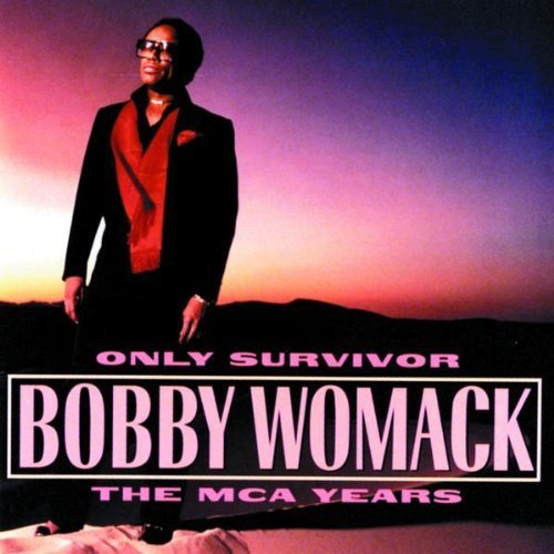 Bobby Womack Only Survivor The Mca Years