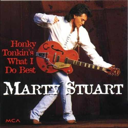 Stuart Marty Honky Tonkin's What I Do Best