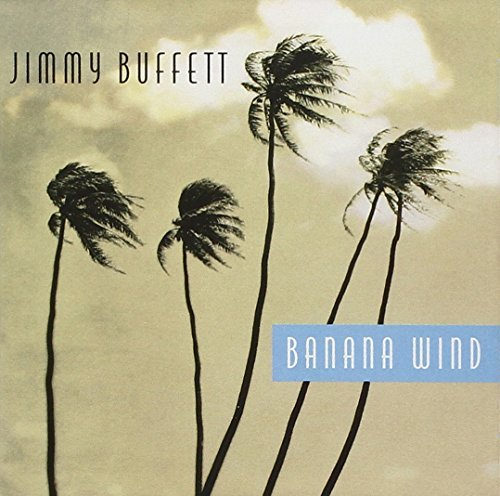 Jimmy Buffett Banana Wind