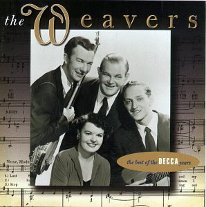 Weavers Best Of Decca Years Remastered