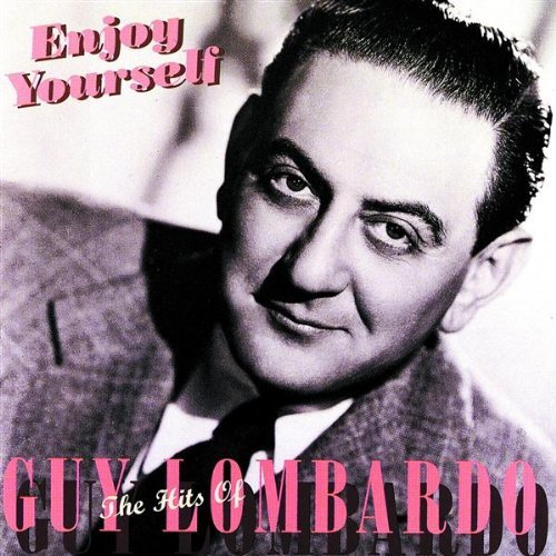 Lombardo Guy Enjoy Yourself Hits Of Guy Lom Remastered