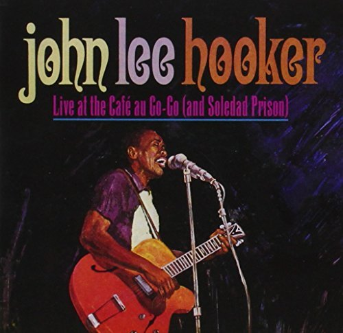 John Lee Hooker Live At Cafe Au Go Go