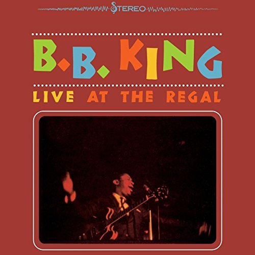 B.B. King Live At The Regal Live At The Regal