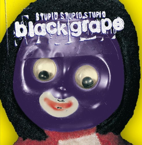 Black Grape Stupid Stupid Stupid