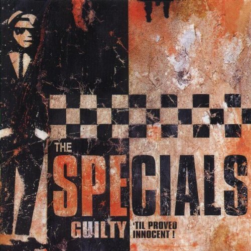 Specials Guilty 'til Proved Innocent