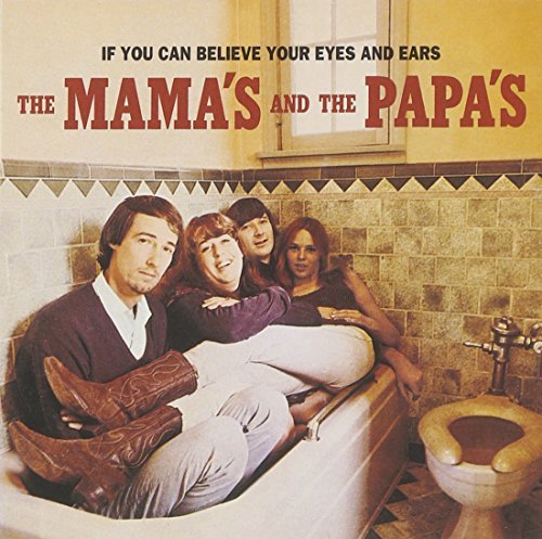 Mamas & The Papas If You Can Believe Your Eyes & Remastered