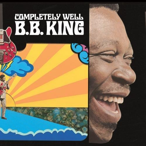 B.B. King Completely Well Completely Well