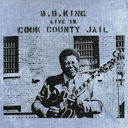 B.B. King Live In Cook County Jail Remastered