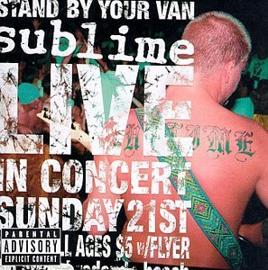 Sublime Live Stand By Your Van Explicit Version