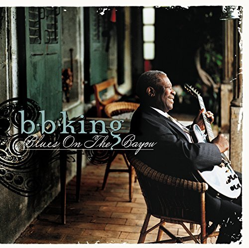 B.B. King Blues On The Bayou