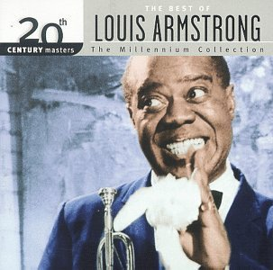 Louis Armstrong Millennium Collection 20th Cen Remastered Millennium Collection