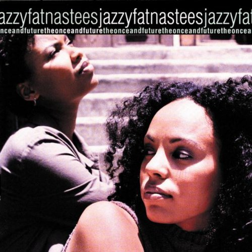Jazzyfatnastees Once & Future