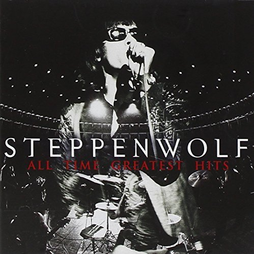 Steppenwolf All Time Greatest Hits Remastered