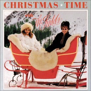 Judds Christmas Time With The Judds
